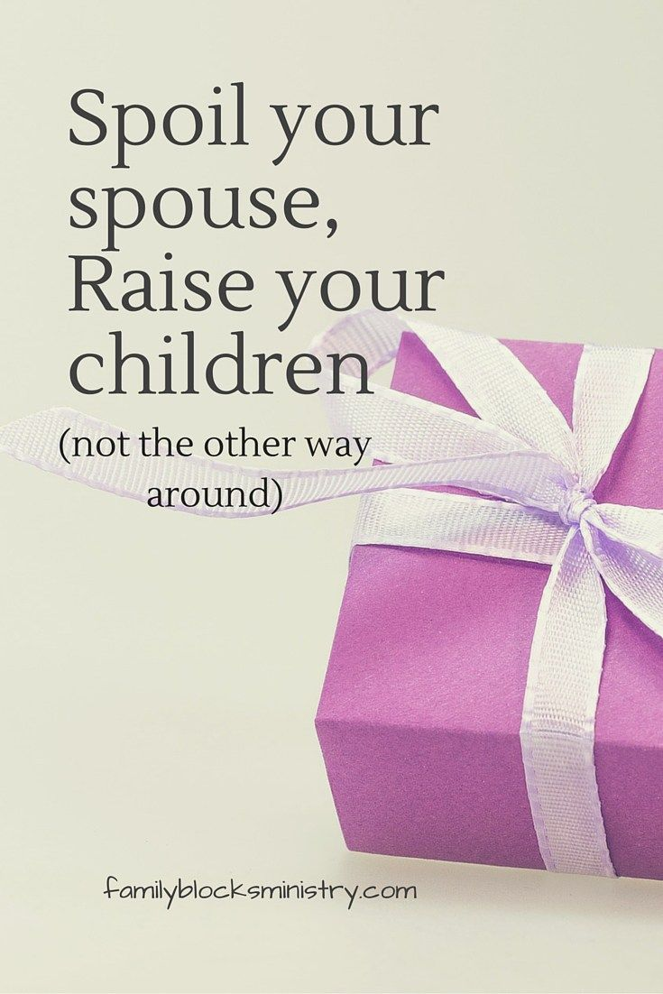 Love Your Children Quotes Love Quotes  Spoil Your Spouse Raise Your Children  Omg Quotes