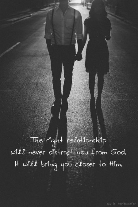 Love Quotes The Right Relationship Will Never Distract You From