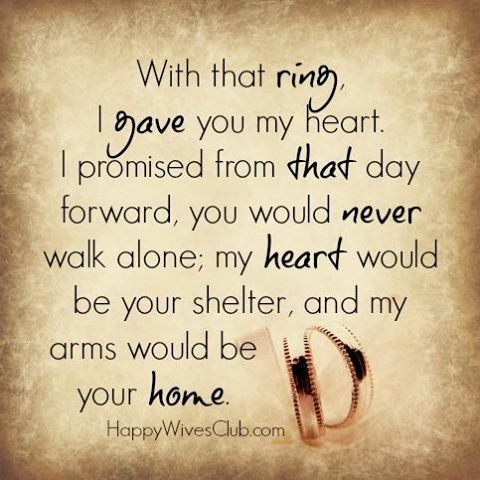 Love Quotes With That Ring I Gave You My Heart I Promised From