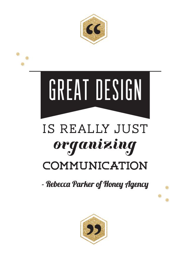 "motivational quotes ""great design is really just organizing"