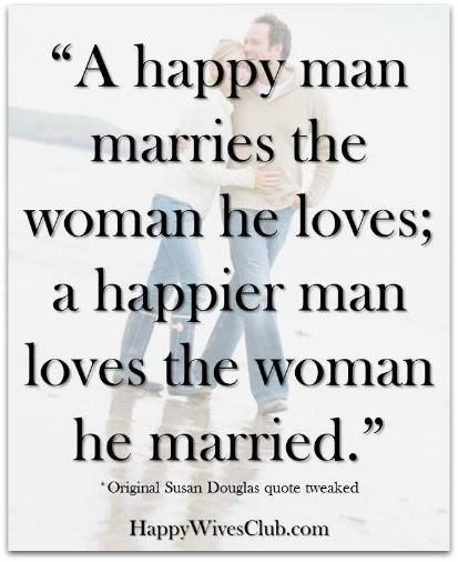 Quotes About Love For Him A Happy Man Marries The Woman He Loves