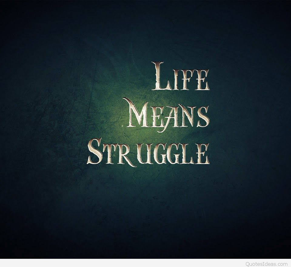 Very Sad Quotes Wallpapers Pics Images 2016 2017: SAD QUOTES : Life Means Struggle Phone Wallpaper