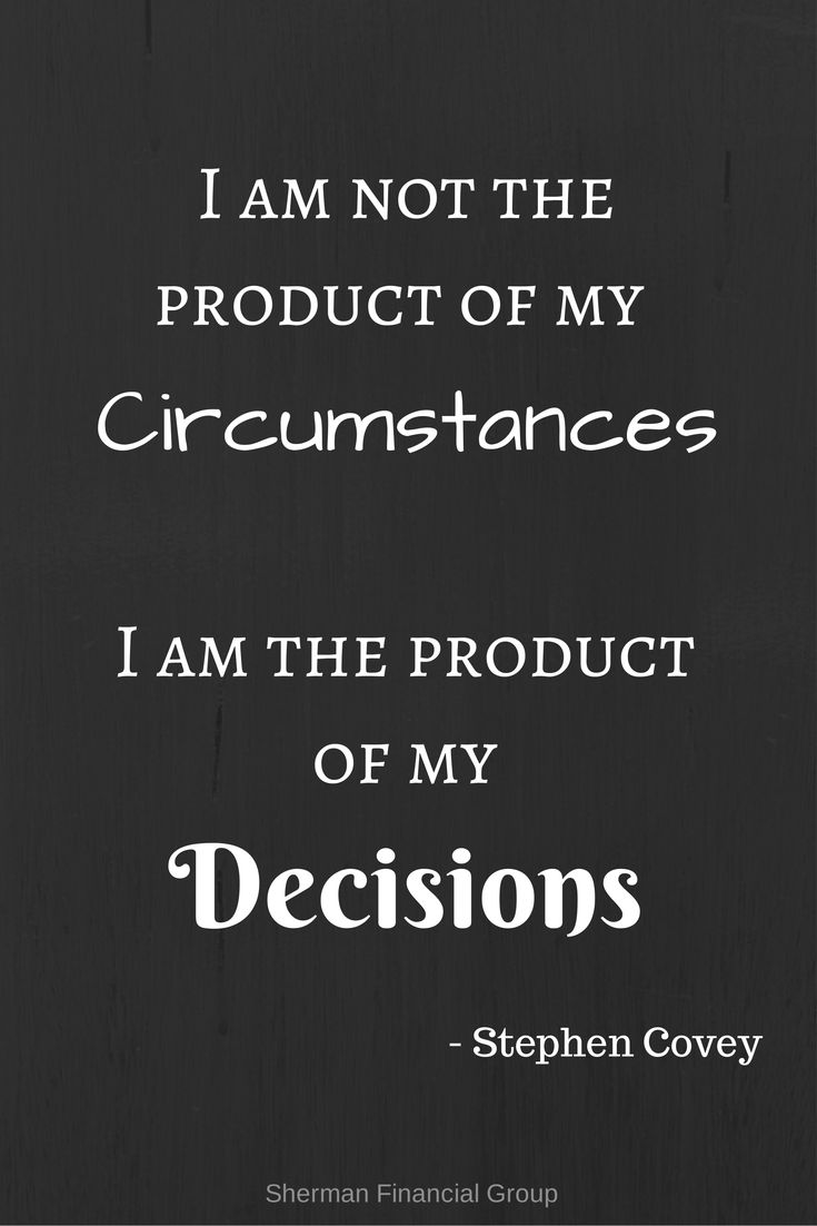 Wisdom Quotes I Am Not The Product Of My Circumstances I Am The