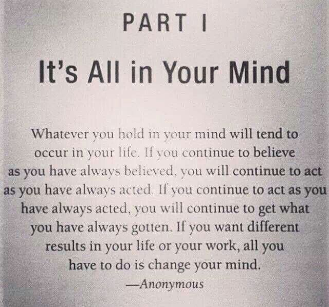 Mind Quotes | Wisdom Quotes It S All In Your Mind Omg Quotes Your Daily Dose