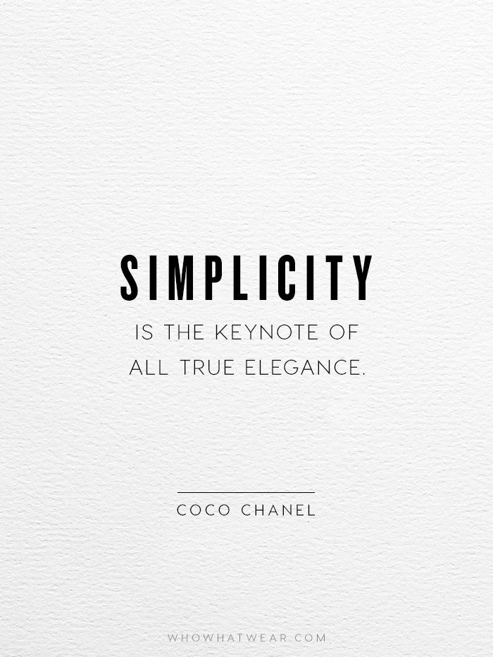 simplicity is the keynote of all true elegance coco chanel