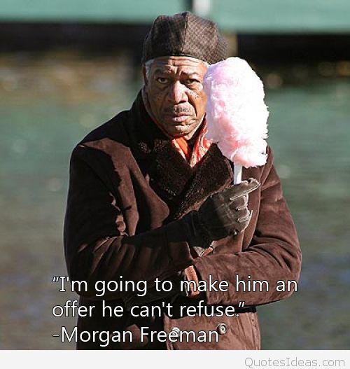 Wisdom Words Quotes Cute Morgan Freeman Quote With Image Omg