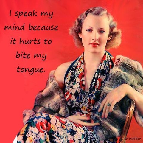 Best Funny Quotes I Speak My Mind Because It Hurts To Bite My