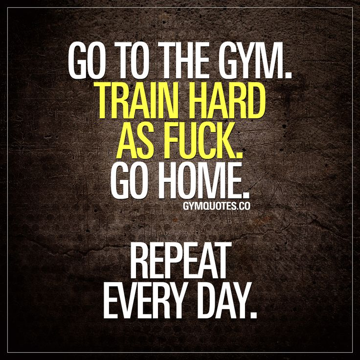 Best Health And Fitness Quotes Go To The Gym Train Hard As Fuck