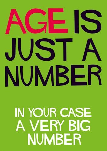 Age Is Just A Number Happy Birthday Omg Quotes Your Daily Dose