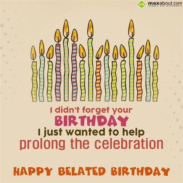 Birthday quotes belated birthday greetings sms i didnt forget as the quote says description belated birthday greetings sms m4hsunfo