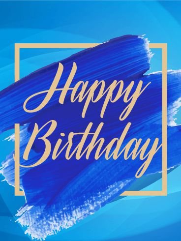Blue Paint Happy Birthday Card Omg Quotes Your Daily Dose Of