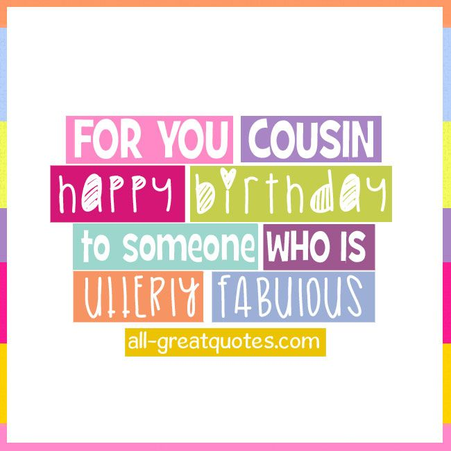 Cousin Birthday Quotes | Birthday Quotes For You Cousin Happy Birthday To Someone Who Is