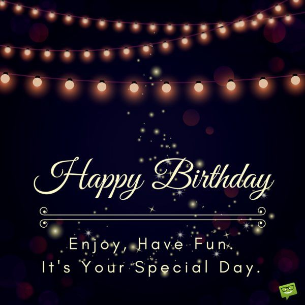 Happy birthday quotes ideas happy birthday enjoy have fun its as the quote says description thecheapjerseys Choice Image