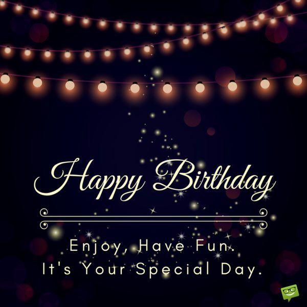 Happy birthday quotes ideas happy birthday enjoy have fun its as the quote says description altavistaventures Image collections