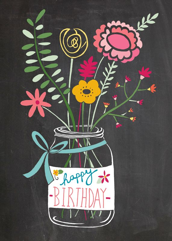 Happy Birthday Quotes Ideas Jam Jar Flowers Chalkboard Jpg 571 800 Omg Quotes Your Daily Dose Of Motivation Positivity Quotes Sayings Short Stories