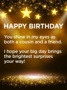 Send Free Have A Brightest Day Happy Birthday Card Wishes For Cousin To Loved O
