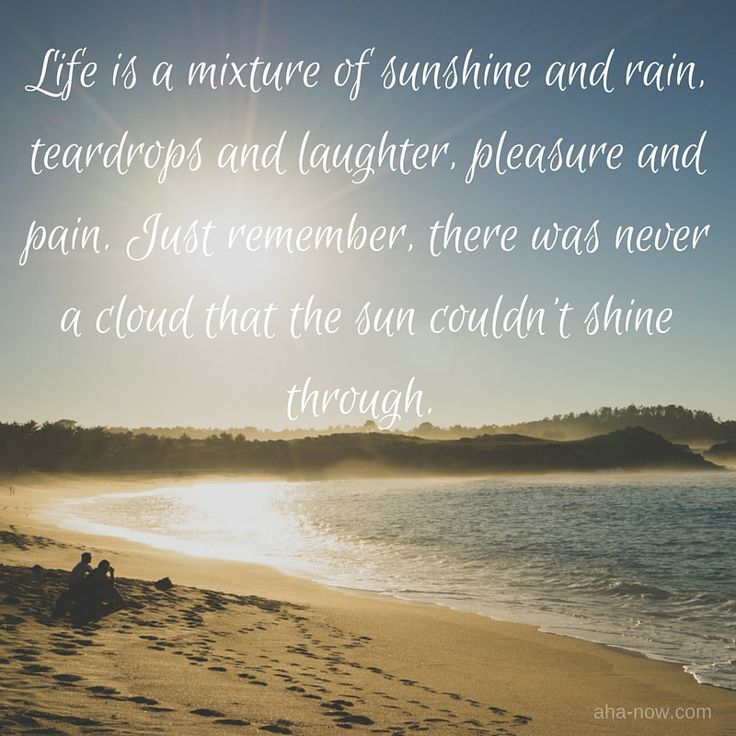 Life Is A Mixture Of Sunshine And Rain Teardrops And Laughter