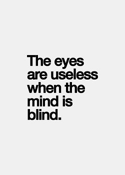 Inspirational Positive Life Quotes The Eyes Are Useless When The