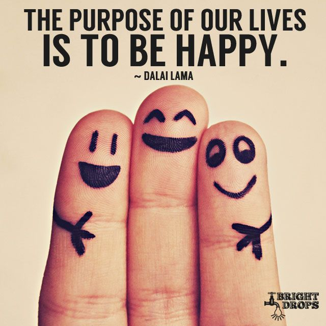 Inspirational Positive Life Quotes The Purpose Of Our Lives Is