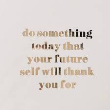 Superieur As The Quote Says U2013 Description. Do Something Today That Your Future ...
