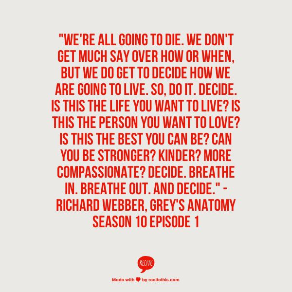 Life Quotes And Words To Live By : Decide Greys Anatomy Quote Like ...