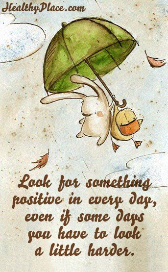 Positive Quote Look For Something Positive In Every Day Even If