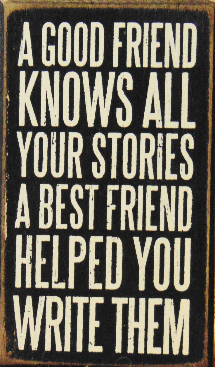 life quotes inspiration a good friend knows all your stories a