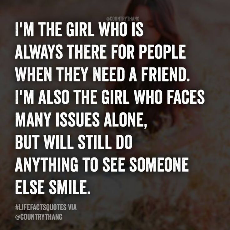 Life Quotes Inspiration Im The Girl Who Is Always There For