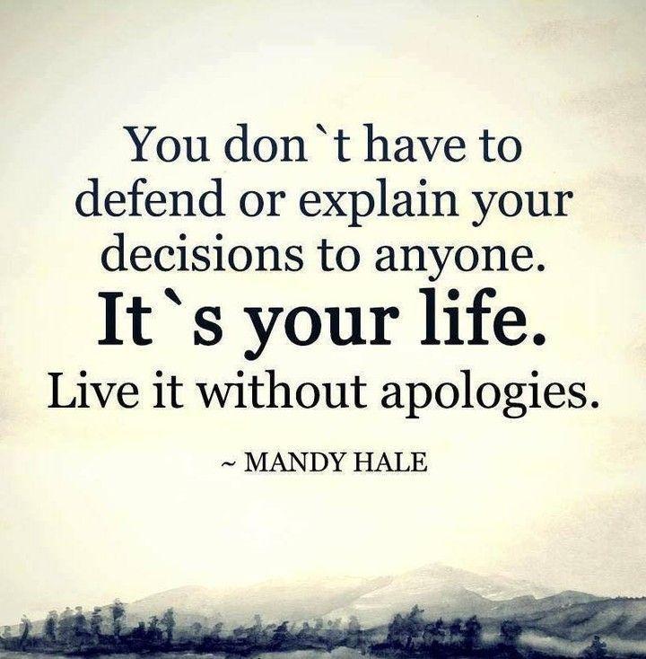 as the quote says description dont apologize