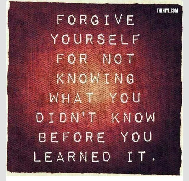 Success Quotes Forgive Yourself For Not Knowing About What People