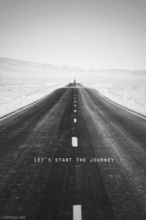 Black And White Photo Quotes Custom Life Quotes And Words To Live By Lets Start The Journey Quotes