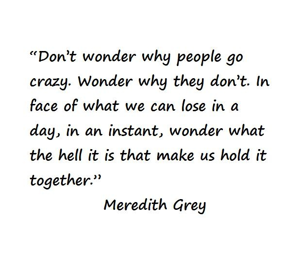 Life Quotes And Words To Live By : Meredith, Grey\'s Anatomy – OMG ...