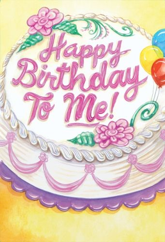 Happy Birthday To Me Quotes And Greeting Wish Myself On My B Day