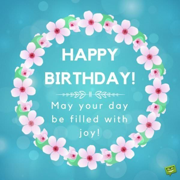Happy Birthday Quotes : Happy Birthday. May Your Day Be