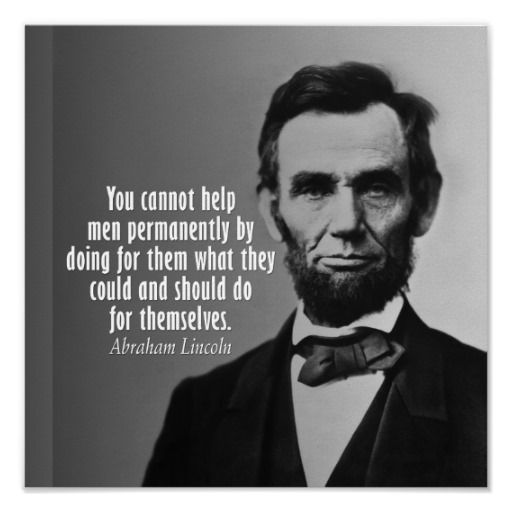 As The Quote Says U2013 Description. Abraham Lincoln Quote Posters