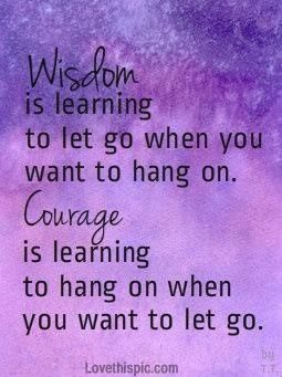 wisdom and courage life quotes quotes positive quotes quote ...