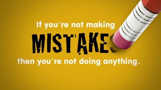 Inspirational Quotes About Work If Youre Not Making Mistakes