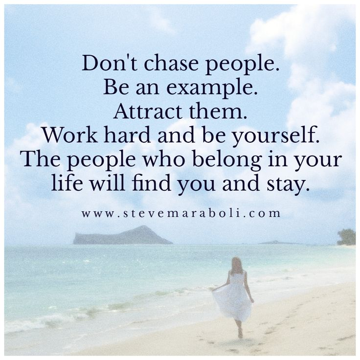 Inspirational Positive Life Quotes Dont Chase People Be An