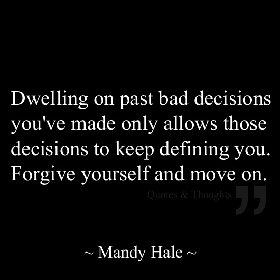 Inspirational Positive Life Quotes Dwelling On Past Bad