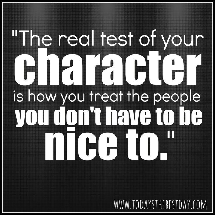 Life Quotes And Words To Live By The Real Test Of Your Character