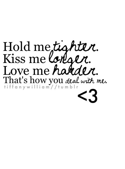 I Love Us Quotes Custom Life Quotes Inspiration Hold Me Tighter Kiss Me Longer Love Me
