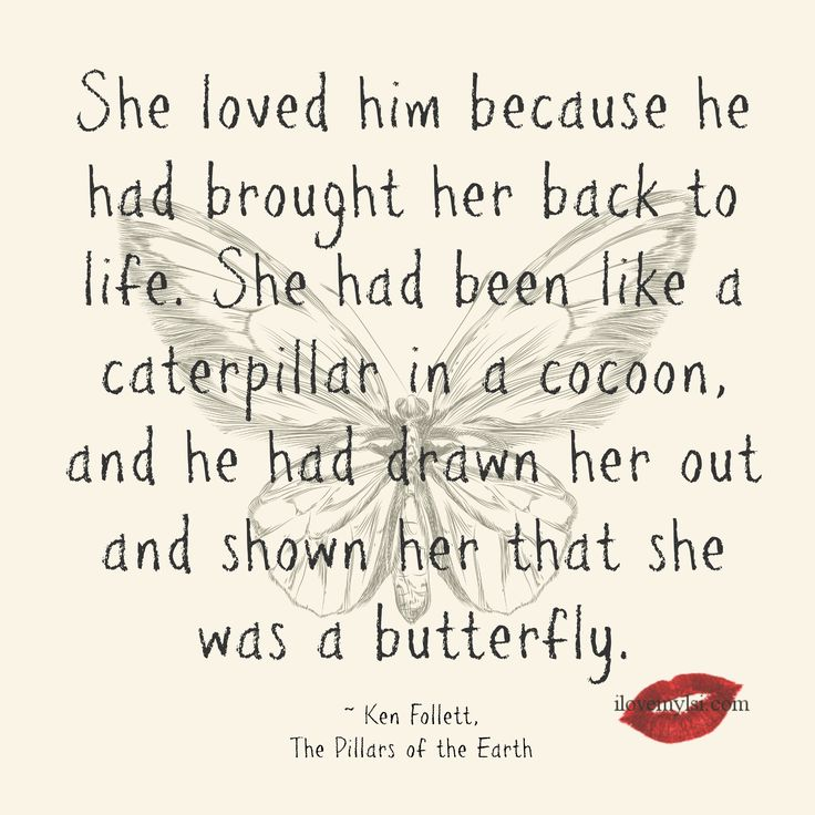 Life Quotes Inspiration She Loved Him Because He Had Brought Her