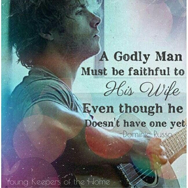 life quotes inspiration a godly man must be faithful to his