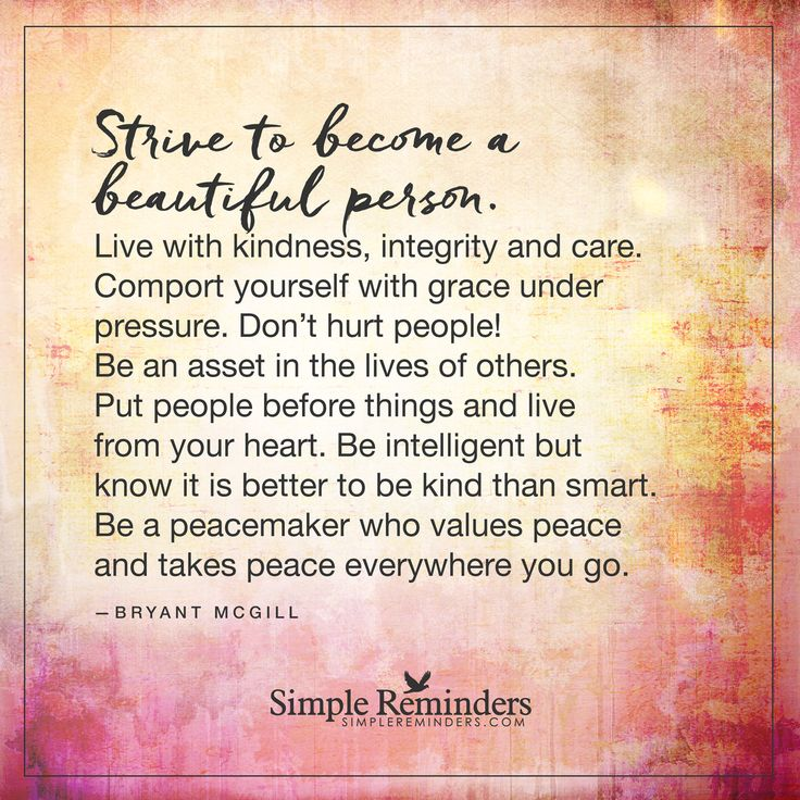 Wisdom Quotes Strive To Become A Beautiful Person By Bryant Mcgill Omg Quotes Your Daily Dose Of Motivation Positivity Quotes Sayings Short Stories
