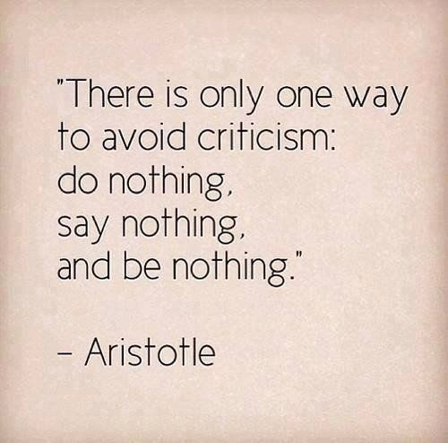 Wisdom Quotes There Is Only One Way To Avoid Criticism Do