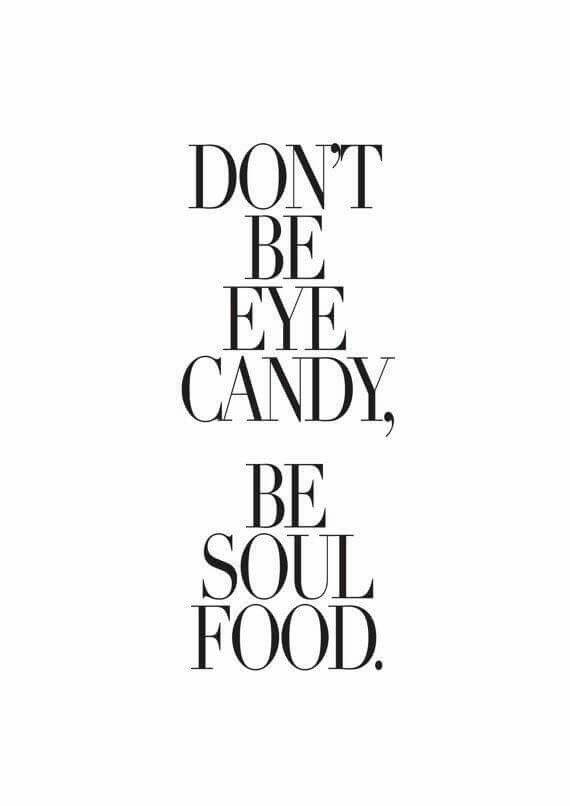 Best Health And Fitness Quotes Dont Be Eye Candy Be Soul