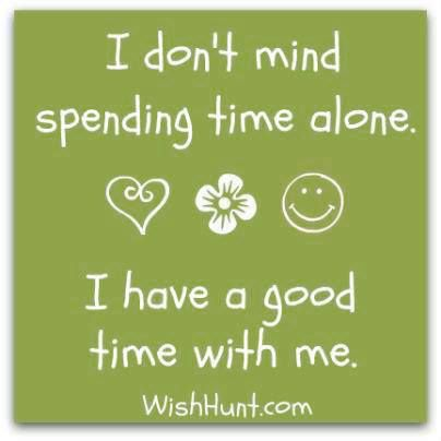 Inspirational Positive Life Quotes I Like Spending Time With Me