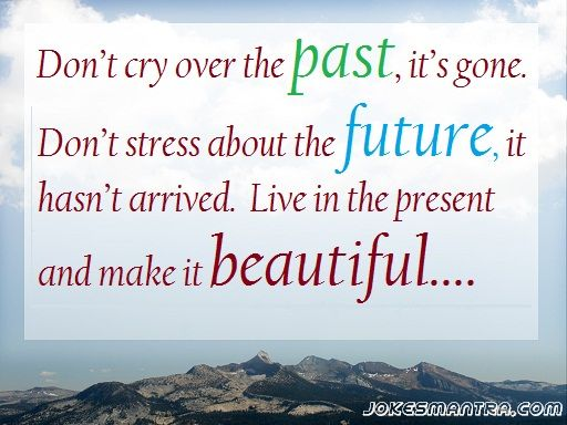 Inspirational & Positive Life Quotes : Life in the Present ...