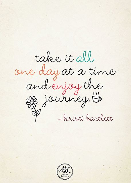 One Day At A Time Omg Quotes Your Daily Dose Of Motivation