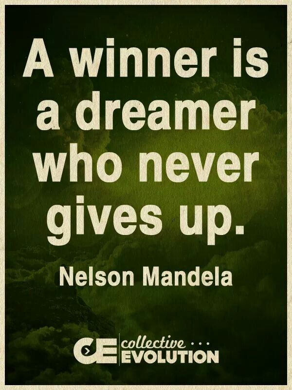 As The Quote Says U2013 Description. #winners #dreamer #nevergiveup